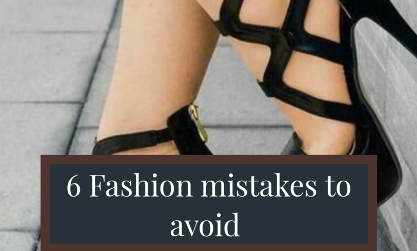 6 fashion mistakes to avoid